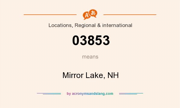 What does 03853 mean? It stands for Mirror Lake, NH