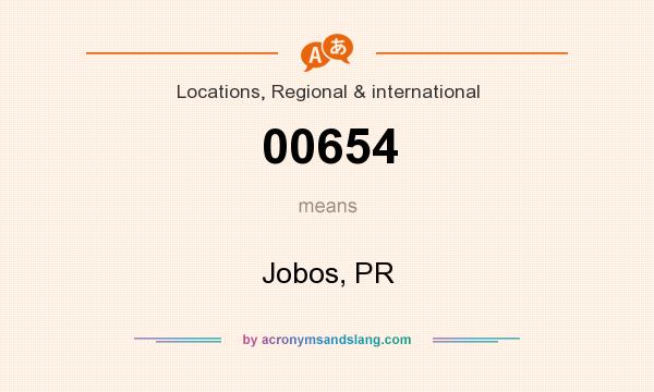 What does 00654 mean? It stands for Jobos, PR