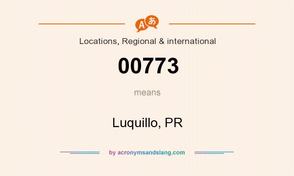What does 00773 mean? It stands for Luquillo, PR