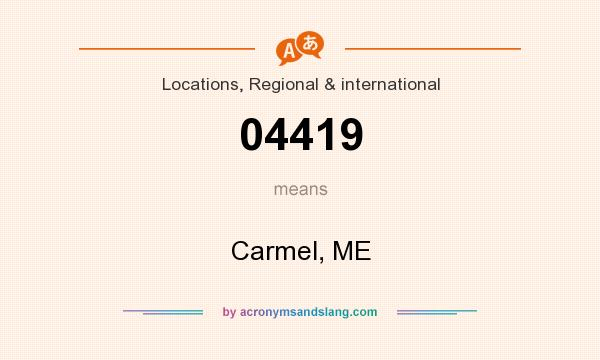 What does 04419 mean? It stands for Carmel, ME