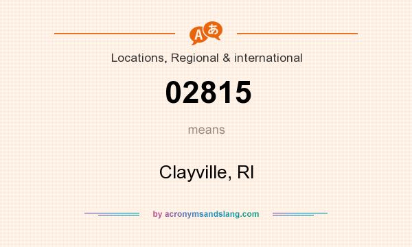 What does 02815 mean? It stands for Clayville, RI
