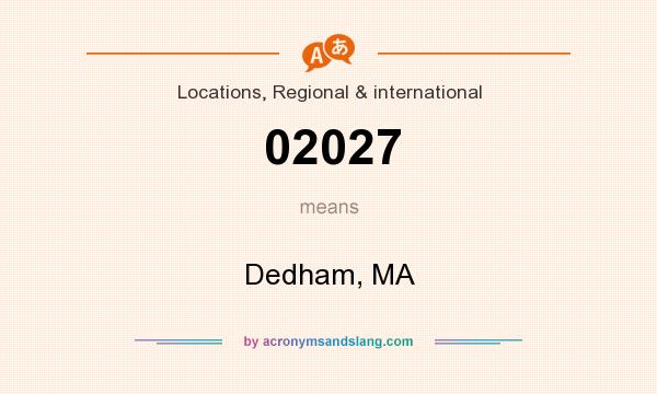 What does 02027 mean? It stands for Dedham, MA