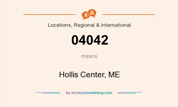 What does 04042 mean? It stands for Hollis Center, ME