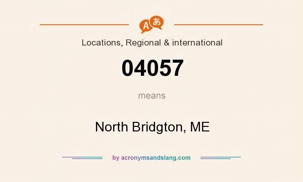 What does 04057 mean? It stands for North Bridgton, ME