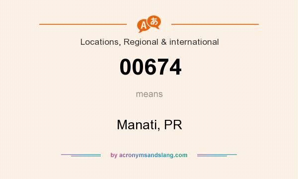 What does 00674 mean? It stands for Manati, PR
