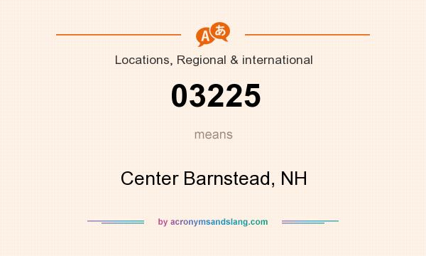 What does 03225 mean? It stands for Center Barnstead, NH
