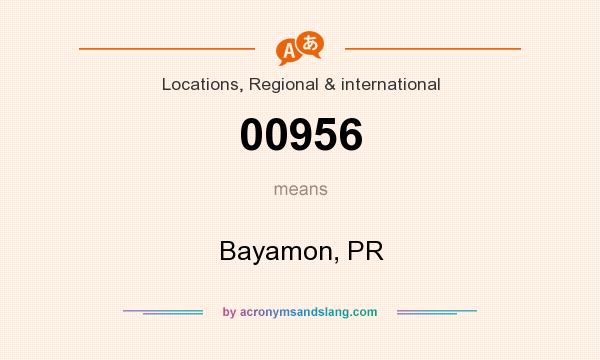 What does 00956 mean? It stands for Bayamon, PR