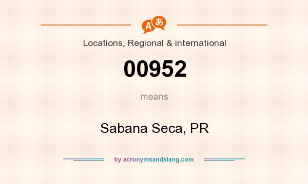 What does 00952 mean? It stands for Sabana Seca, PR