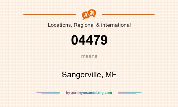What does 04479 mean? It stands for Sangerville, ME