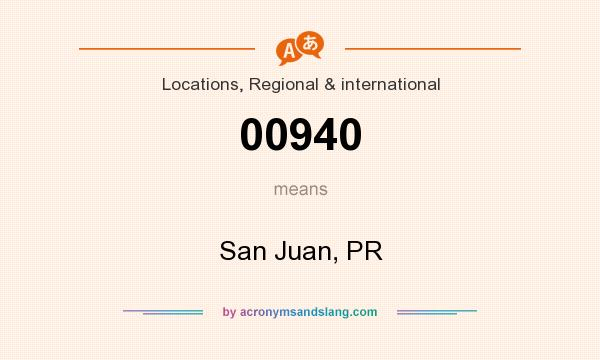 What does 00940 mean? It stands for San Juan, PR