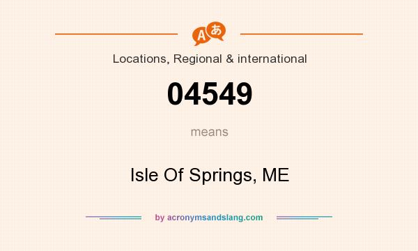 What does 04549 mean? It stands for Isle Of Springs, ME