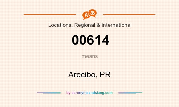 What does 00614 mean? It stands for Arecibo, PR
