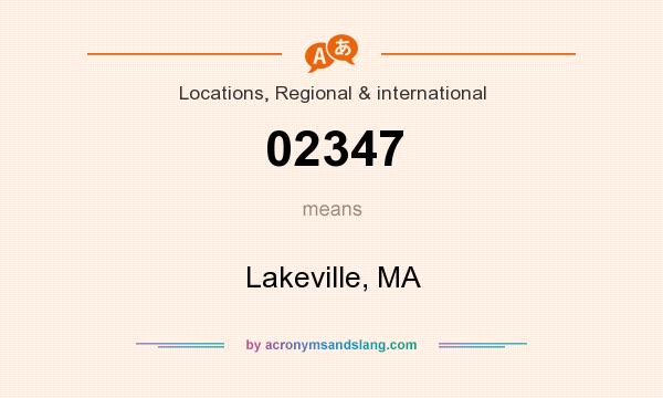 What does 02347 mean? It stands for Lakeville, MA