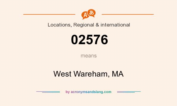 What does 02576 mean? It stands for West Wareham, MA