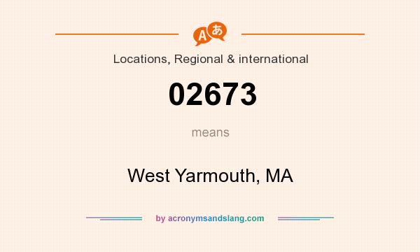 What does 02673 mean? It stands for West Yarmouth, MA
