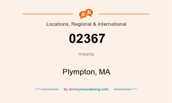 What does 02367 mean? It stands for Plympton, MA