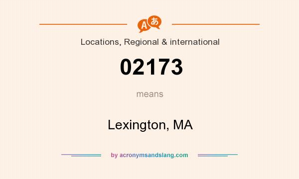What does 02173 mean? It stands for Lexington, MA