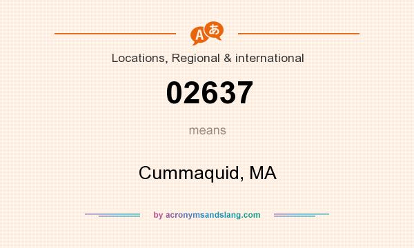 What does 02637 mean? It stands for Cummaquid, MA