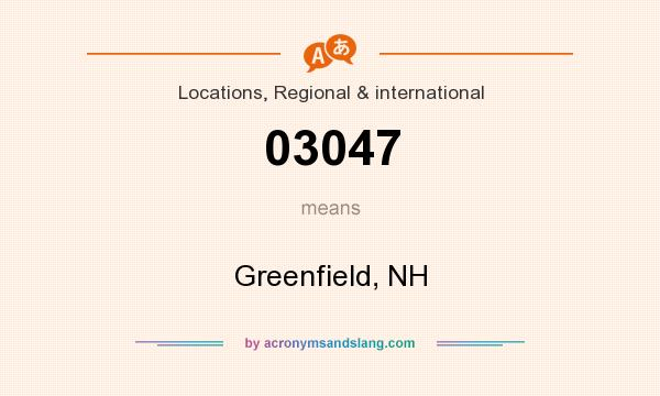 What does 03047 mean? It stands for Greenfield, NH