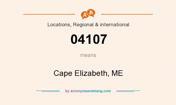 What does 04107 mean? It stands for Cape Elizabeth, ME