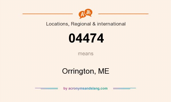 What does 04474 mean? It stands for Orrington, ME