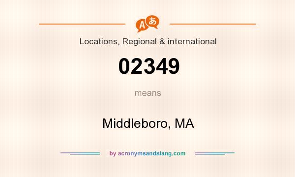 What does 02349 mean? It stands for Middleboro, MA