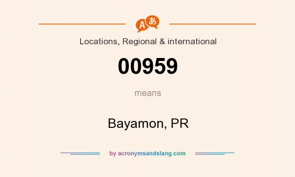 What does 00959 mean? It stands for Bayamon, PR