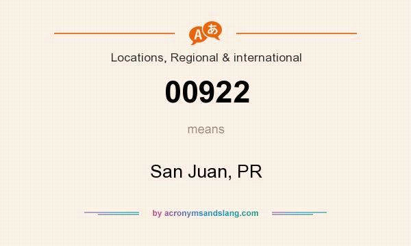 What does 00922 mean? It stands for San Juan, PR