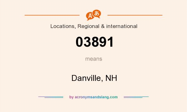 What does 03891 mean? It stands for Danville, NH