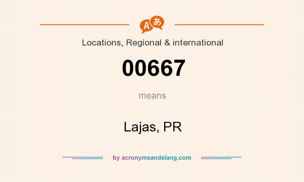 What does 00667 mean? It stands for Lajas, PR