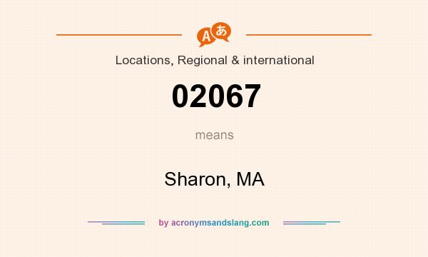 What does 02067 mean? It stands for Sharon, MA