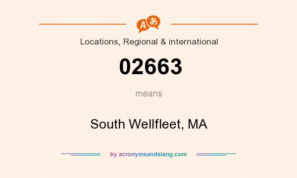 What does 02663 mean? It stands for South Wellfleet, MA