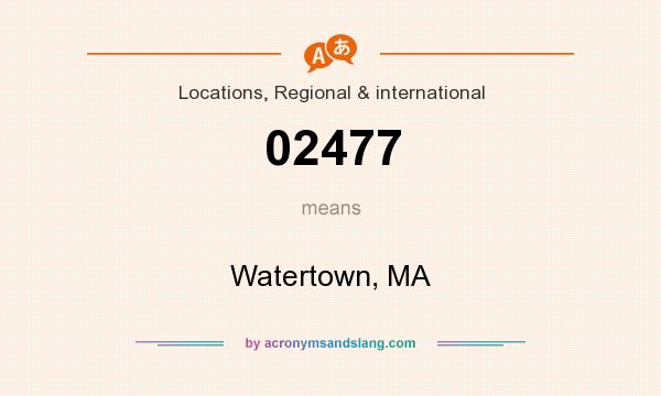What does 02477 mean? It stands for Watertown, MA
