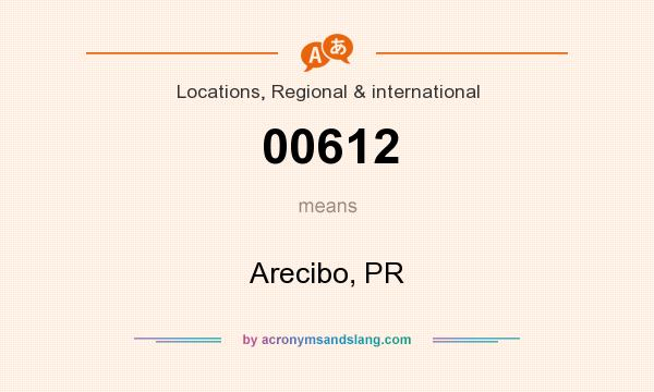 What does 00612 mean? It stands for Arecibo, PR