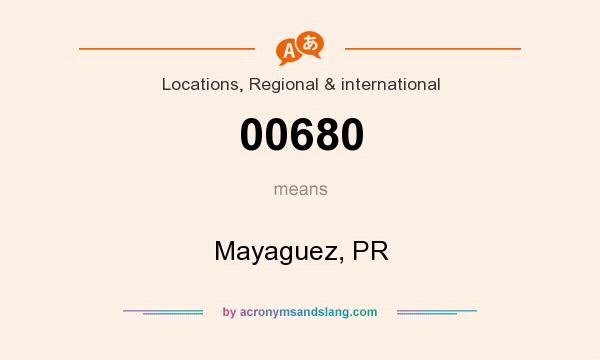 What does 00680 mean? It stands for Mayaguez, PR