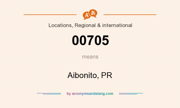 What does 00705 mean? It stands for Aibonito, PR