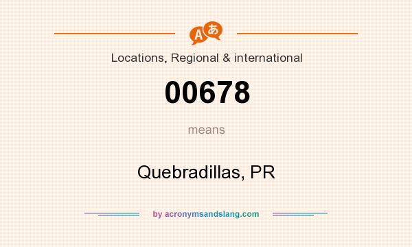 What does 00678 mean? It stands for Quebradillas, PR