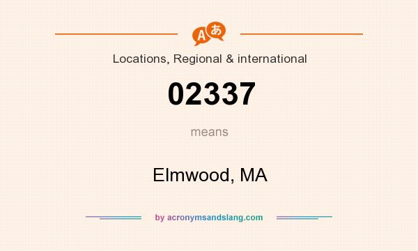 What does 02337 mean? It stands for Elmwood, MA