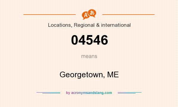 What does 04546 mean? It stands for Georgetown, ME