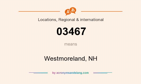 What does 03467 mean? It stands for Westmoreland, NH