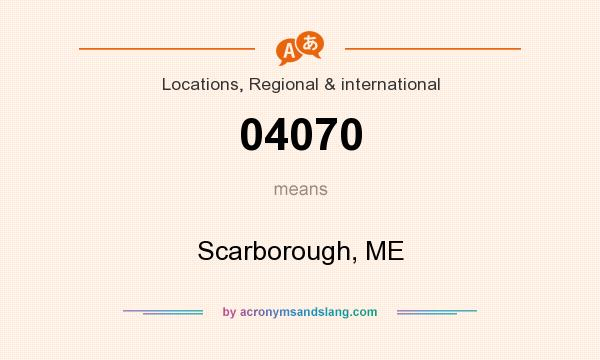 What does 04070 mean? It stands for Scarborough, ME