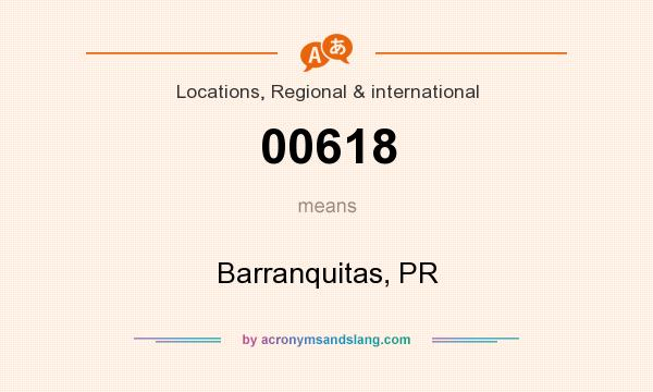 What does 00618 mean? It stands for Barranquitas, PR