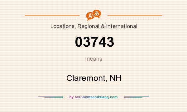 What does 03743 mean? It stands for Claremont, NH