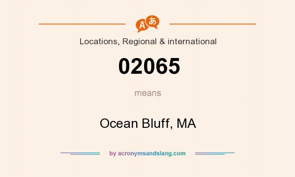 What does 02065 mean? It stands for Ocean Bluff, MA