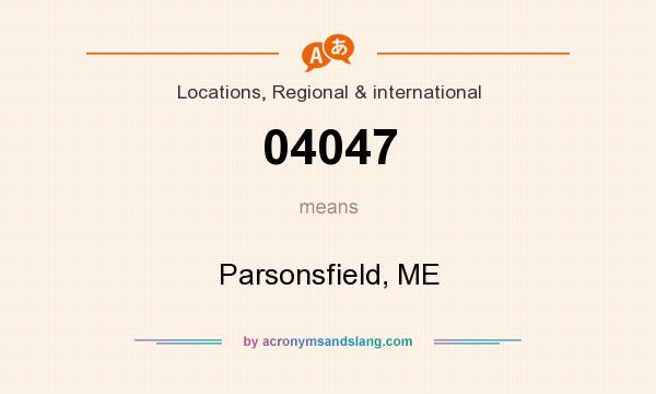What does 04047 mean? It stands for Parsonsfield, ME
