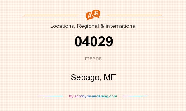 What does 04029 mean? It stands for Sebago, ME