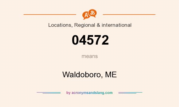 What does 04572 mean? It stands for Waldoboro, ME