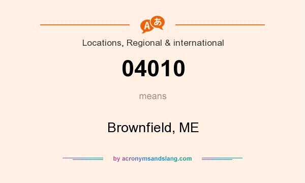 What does 04010 mean? It stands for Brownfield, ME