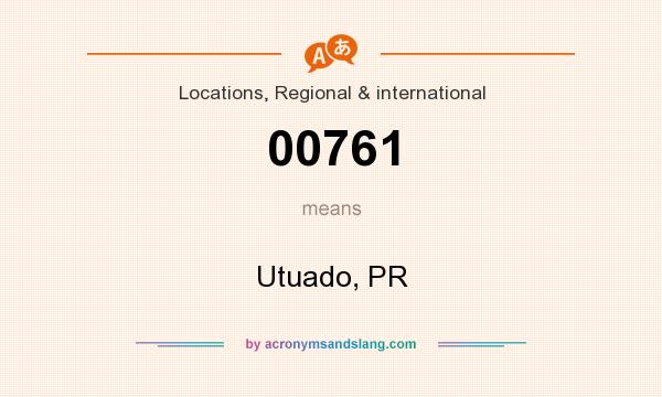 What does 00761 mean? It stands for Utuado, PR