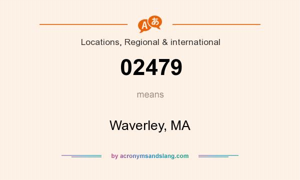 What does 02479 mean? It stands for Waverley, MA